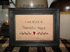 UNFRAMED Primitive Decor Stitchery Picture Sampler Country Home Decoration Live With A Thankful Heart Cupboard Tuck Make Do Prim wvluckygirl...