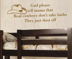 Cowboy Room Decor for Boys | ... Quote Decal Vinyl Sticker Art Real Cowboys Don't Take Baths Boy's Room