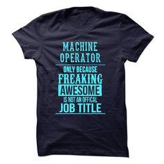 Machine Operator T-Shirts, Hoodies. GET IT ==► https://www.sunfrog.com/No-Category/Machine-Operator-49594394-Guys.html?id=41382