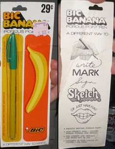 "Bic Banana Pen-basically, a felt-tip marker in a niftier package than the others which were ""adult"" pens. I loved these things!"