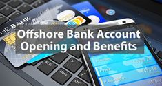 An offshore account can open up new financial planning benefits and opportunities. You might be looking for banking services that aren't available.