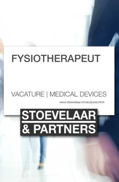 Vacature FYSIOTHERAPEUT via Stoevelaar & Partners recruitment, executive search, vacatures medical devices, medtech en farma. #vacature #fysiotherapeut #fysiotherapeuten #stoevelaar #partners #recruitment, #executive #search #vacatures #medical #devices #medische #hulpmiddelen #medtech #farma