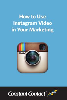 How to Use #Instagram Video in Your Marketing