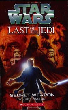 Buy Star Wars: The Last of the Jedi: Secret Weapon (Volume Book 7 by Jude Watson and Read this Book on Kobo's Free Apps. Discover Kobo's Vast Collection of Ebooks and Audiobooks Today - Over 4 Million Titles! Star Wars Novels, Star Wars Books, Saga, Groups Poster, Star Wars Comics, Graphic Artwork, Star Wars Jedi, Chapter Books, Libros