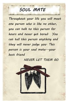 I will find the person I am meant to spend the rest of my life with...my soul mate :)