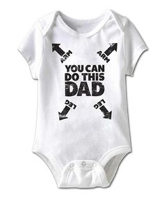 Another great find on #zulily! White 'You Can Do This Dad' Bodysuit - Infant by Urs Truly #zulilyfinds