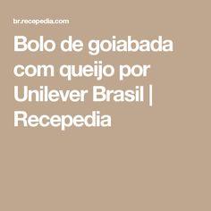 Bolo de goiabada com queijo por Unilever Brasil   Recepedia