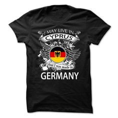 I May Live In Cyprus But I Was Made In Germany (NEW V10 - #shirt women #tee verpackung. BEST BUY => https://www.sunfrog.com/LifeStyle/I-May-Live-In-Cyprus-But-I-Was-Made-In-Germany-NEW-V10.html?68278