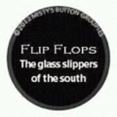 Flip flops,this sooooooo ture Sign Quotes, Cute Quotes, Great Quotes, Quotes To Live By, Funny Quotes, Southern Girls, Southern Comfort, Southern Charm, Southern Belle