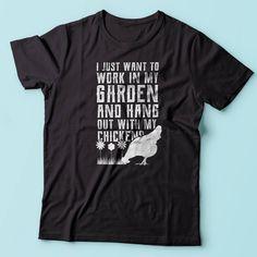 Hang Out with Chickens / Chicken Shirt / Chicken Lover / Gardening Gift / Gardening T Shirt / Crazy Chicken Lady / Chicken Gift