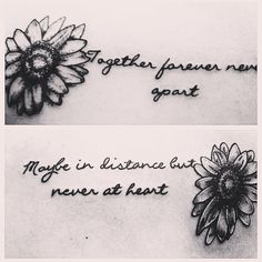 BFF tattoo! Together forever never apart, Maybe in distance but never at heart! With sunflowers