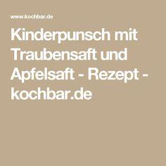 Kinderpunsch mit Traubensaft und Apfelsaft - Rezept - kochbar.de