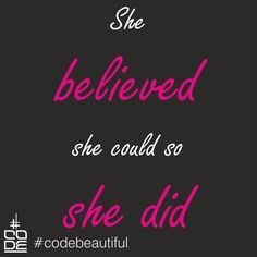 #quote She believed she could so she did #codebeautiful
