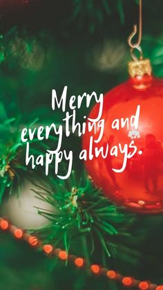 Merry Christmas Quotes for friends families: Merry everything and happy always. #MerryChristmasQuotesForFriends #MerryChristmasSMSForFriends #MerryChristmasCardsForFriends