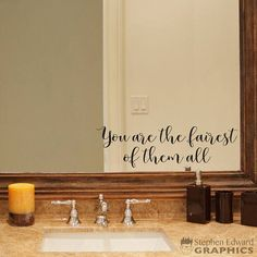 You are the fairest of them all Decal is available in the color of your choice. See the color chart for your options. The photographs are for a reference be sure to use the measurements when ordering. Its shown on a mirror, but can be used on a wall too. Sizes Available: 12 wide