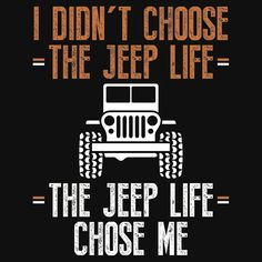 'I didn't choose the jeep life, the jeep life chose me' T-Shirt by Jeep Wallpaper, Funny Phone Wallpaper, Jeep Stickers, Jeep Decals, Jeep Wrangler Rubicon, Jeep Wrangler Unlimited, Jeep Scout, Jeep Quotes, Jeep Humor