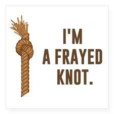 Im a Frayed Knot Sticker