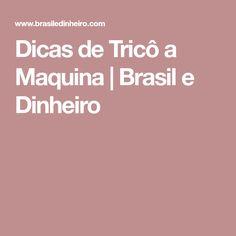 Dicas de Tricô a Maquina | Brasil e Dinheiro