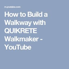 How to Build a Walkway with QUIKRETE Walkmaker - YouTube