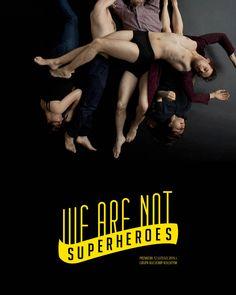 "poster ""we are not superheroes"" fot. Artur Wesołowski"