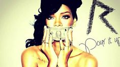 Pour it Up - Rihanna R-E-M-I-X-E-D