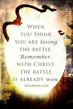 With Christ, The Battle Is Already Won.