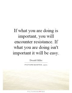 donald miller quotes if you are doing what is important - Google Search