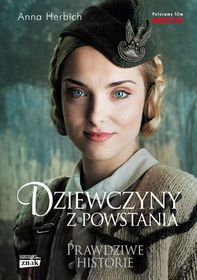 Dziewczyny z Powstania by Anna Herbich, available at Book Depository with free delivery worldwide. Warsaw Uprising, Dr Book, World War Two, Poland, Books To Read, Anna, American, Reading, Movie Posters