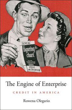 The Engine of Enterprise — Rowena Olegario | Harvard University Press