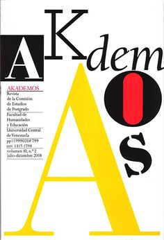 Akademos 1999 - 2008 disponible en Saber UCV http://saber.ucv.ve/ojs/index.php/rev_ak/issue/archive