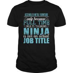 (Tshirt Perfect Deals) ASSEMBLER METAL FURNITURE Ninja T-shirt Shirts this week Hoodies Tee Shirts