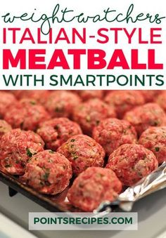 THE BEST ITALIAN-STYLE MEATBALL RECIPE (WEIGHT WATCHERS FREESTYLE SMARTPOINTS)