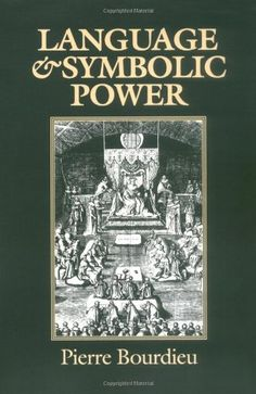Language and Symbolic Power by Pierre Bourdieu http://www.amazon.com/dp/0674510410/ref=cm_sw_r_pi_dp_RYcdub05ZH243