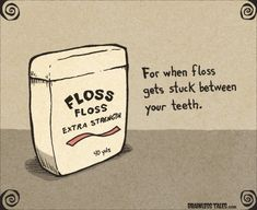 Sometimes floss is needed with tightly fitted teeth.