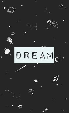 Dream big wallpaper hd made by me cosmos galaxy