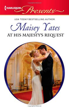 At His Majesty's Request: Maisey Yates: 9780373131181: Amazon.com: Books