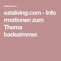 ezisliving.com-Informationen zum Thema badezimmer.