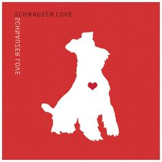 Schnauzer Love is the Best Kind of Love by BSLGraffiti on Etsy, $4.75