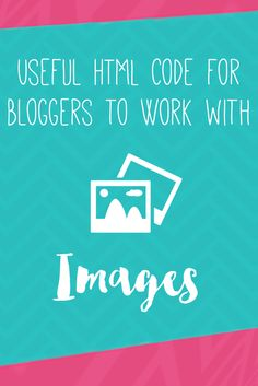 Useful HTML Code for Bloggers to Work with Images | JustArpi