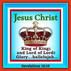 Revelations And he hath on his vesture and on his thigh a name written, KING OF KINGS, AND Revelation 19 16, Name Writing, God Loves Me, King Of Kings, Reign, Jesus Christ, Bible Verses, Lord, Sabbath
