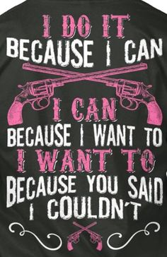 Because I can Country Girl Life, Country Girl Quotes, Country Girls, Girl Sayings, Country Music, Boss Bitch Quotes, Gangsta Quotes, Badass Quotes, True Quotes