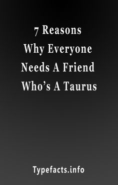 7 Reasons Why Everyone Needs A Friend Who's A Taurus Taurus Aries, Pisces Zodiac, Aquarius, Horoscope, Zodiac Sign Facts, Dating Advice, Astrology, Leo