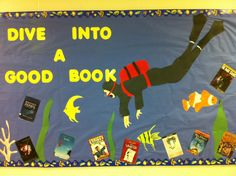 Dive into a Good Book Bulletin Board I did at Wayne Middle School.