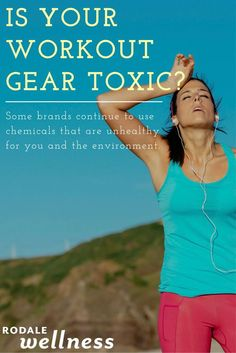 Don't let toxic workout gear un-do your healthy workout. | Rodale Wellness