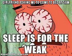 Sleep Is For The Weak Funny Girlfriend Humor