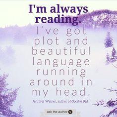 """Jennifer Weiner quote """"I'm always reading."""""""