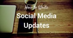 Ultimate Social Media Empire: 71 Ways to Write a Social Media Update: Specific T...