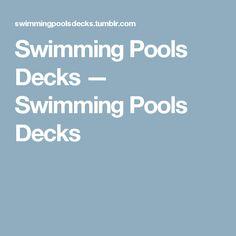 Swimming Pools Decks — Swimming Pools Decks