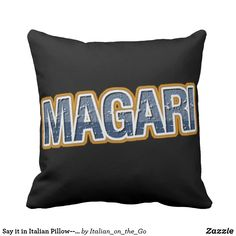 Say it in Italian Pillow--If Only, I Wish, Maybe Throw Pillow