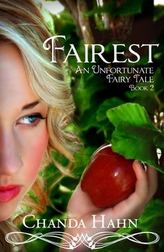 Amazon.com: Fairest (An Unfortunate Fairy Tale Book 2) eBook: Chanda Hahn: Kindle Store